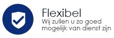 Flexibel - Wij zullen u zo goed mogelijk van dienst zijn